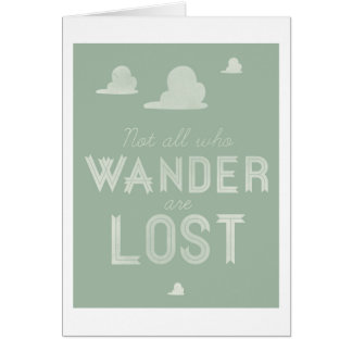Not All Who Wander are Lost Card