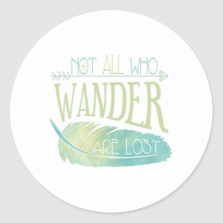 Not All Who Wander Are Lost Classic Round Sticker