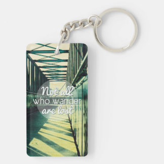 Not all who wander are lost. Double-Sided rectangular acrylic keychain