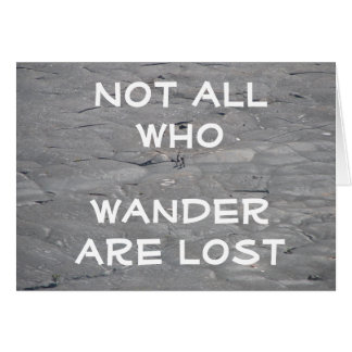 Not all who wander are lost Hikers Greeting Card