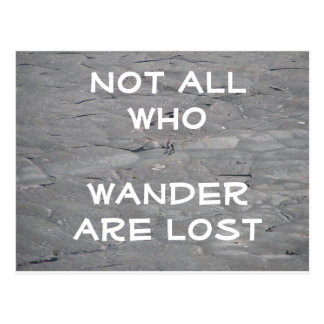 Not all who wander are lost Hikers Postcard
