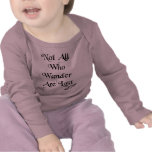 Not all who wander are lost infant tee