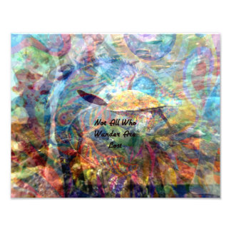 Not All Who Wander Are Lost Inspirational Quote Photo Print