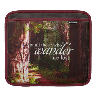 Not All Who Wander Are Lost iPad Sleeve