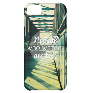 Not all who wander are lost. iPhone 5C cover