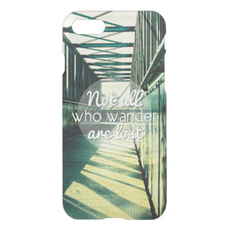 Not all who wander are lost. iPhone 7 case