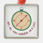 Not All Who Wander Are Lost Metal Ornament