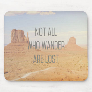 Not All Who Wander Are Lost | Monument Valley Mouse Pad
