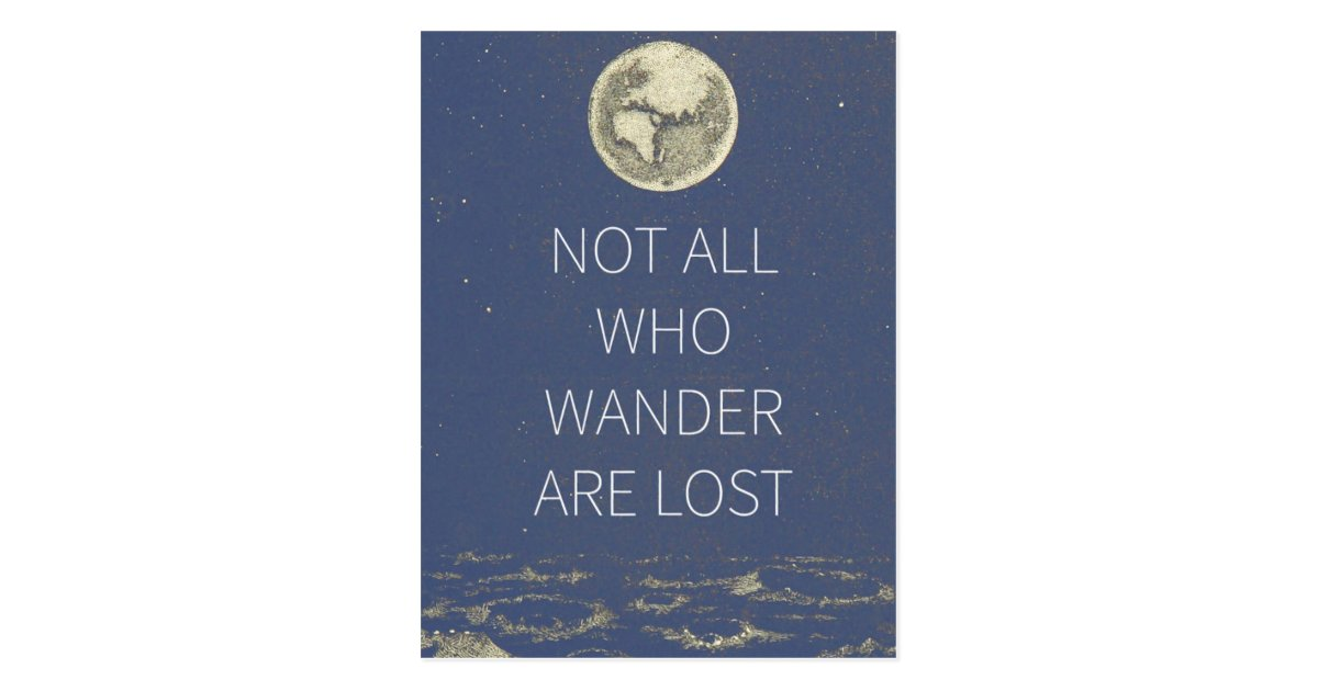 Who Wander Are Lost Moon And Earth