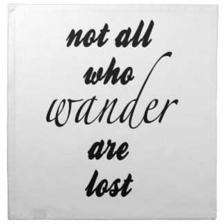 Not All Who Wander Are Lost Napkin