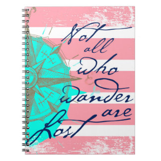 Not All Who Wander Are Lost Notebook
