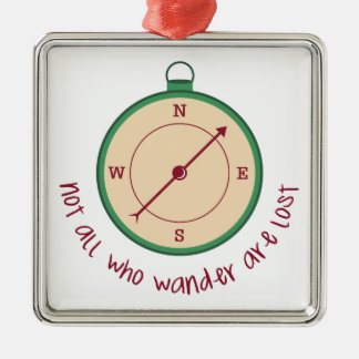 Not All Who Wander Are Lost Square Metal Christmas Ornament