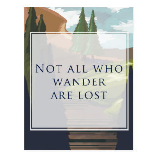 Not All Who Wander are Lost Postcards