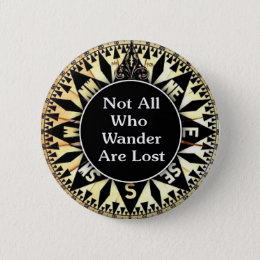 Not All Who Wander Are Lost Quote Pinback Button