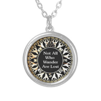 Not All Who Wander Are Lost Quote Round Pendant Necklace