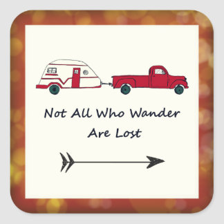 Not All Who Wander Are Lost Quote Trailer Caravan Square Sticker