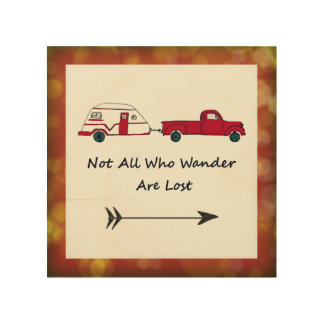 Not All Who Wander Are Lost Quote Trailer Caravan Wood Wall Art