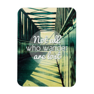 Not all who wander are lost. rectangular photo magnet