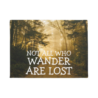 Not All Who Wander Are Lost | Rustic Nature Doormat