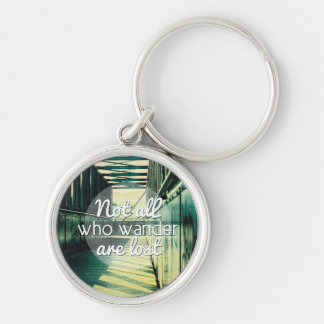 Not all who wander are lost. Silver-Colored round keychain