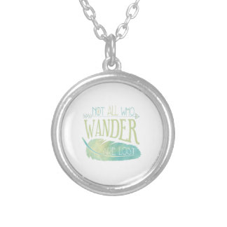 Not All Who Wander Are Lost Silver Plated Necklace