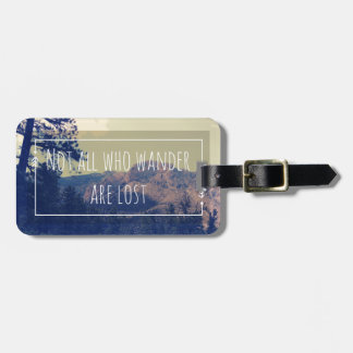 Not all Who Wander are Lost Tag For Luggage