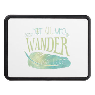 Not All Who Wander Are Lost Trailer Hitch Cover