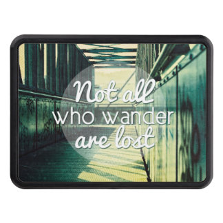 Not all who wander are lost. trailer hitch covers