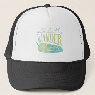 Not All Who Wander Are Lost Trucker Hat