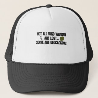 Not All Who Wander Are Lost... Trucker Hat