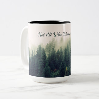 Not All Who Wander Are Lost Two-Tone Coffee Mug