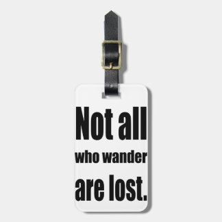 Not All Who Wander Are Lost Words Bag Tag