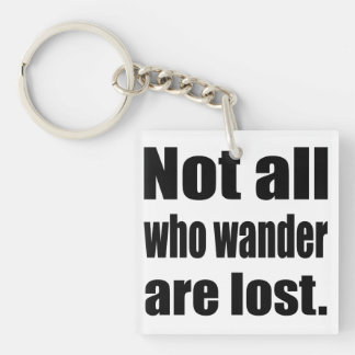 Not All Who Wander Are Lost Words Keychains