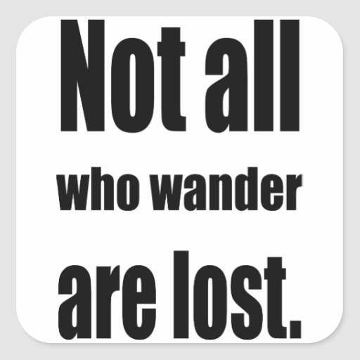 Not All Who Wander Are Lost Words Square Sticker