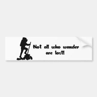 Not all who wander... bumper sticker