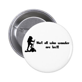 Not all who wander... pin