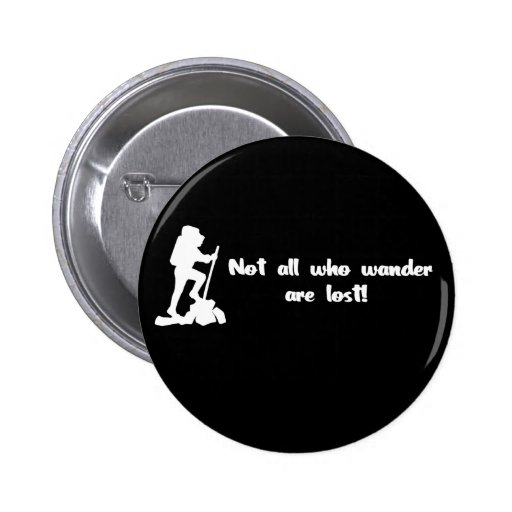 Not all who wander... button
