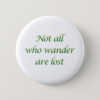 Not All Who Wander Button