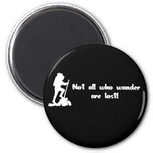 Not all who wander... fridge magnet