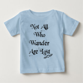 Not all who wander infant tee