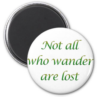 Not All Who Wander 2 Inch Round Magnet