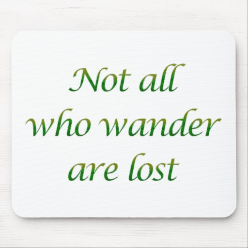 Not All Who Wander Mouse Pad