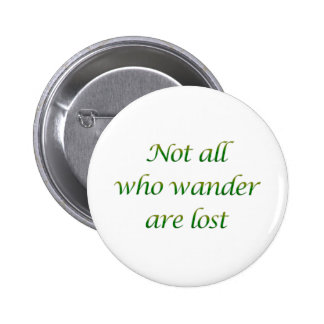 Not All Who Wander Pinback Buttons