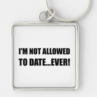 Not Allowed Date Ever Keychain