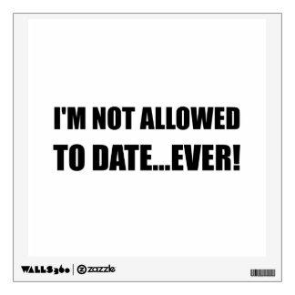 Not Allowed Date Ever Wall Sticker
