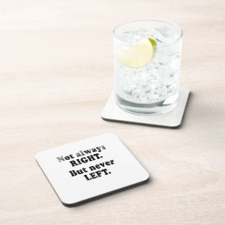 Not always right, but never left Faded.png Coasters
