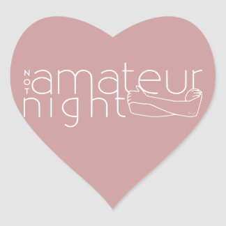 NOT amateur night Heart Sticker
