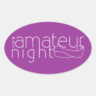 NOT amateur night Oval Sticker