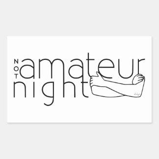 NOT amateur night Rectangular Sticker