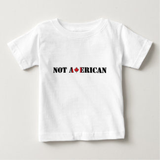 Not American Canadian Baby T-Shirt